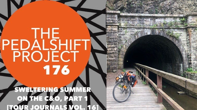 The Pedalshift Project 176: Sweltering Summer on the C&O - Part 1